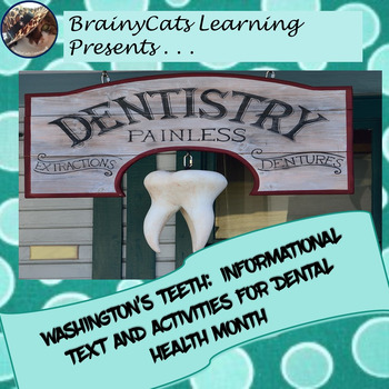 Washington's Teeth:  Dental Health Month Informational Texts, Idioms, and More