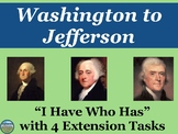 Washington to Jefferson Review Game: I Have Who Has