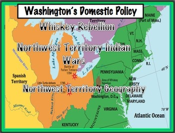 Washington's Domestic Policy - Northwest Territory, Rebellion & Indian Wars