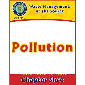 Waste: At the Source: Pollution Gr. 5-8