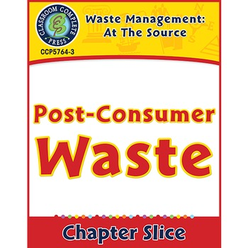 Waste: At the Source: Post-Consumer Waste Gr. 5-8