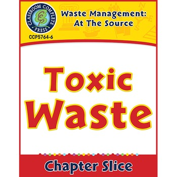 Waste: At the Source: Toxic Waste Gr. 5-8