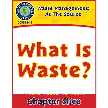 Waste: At the Source: What is Waste? Gr. 5-8