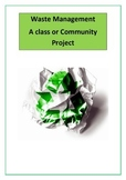 Waste Management : A Class or Community Project