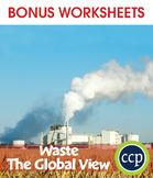 Waste: The Global View Gr. 5-8 - BONUS WORKSHEETS