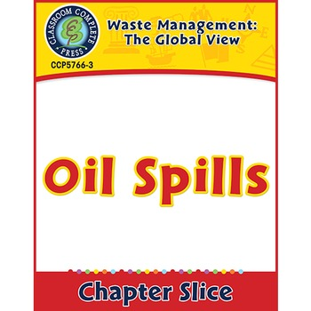Waste: The Global View: Oil Spills Gr. 5-8