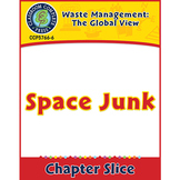 Waste: The Global View: Space Junk Gr. 5-8