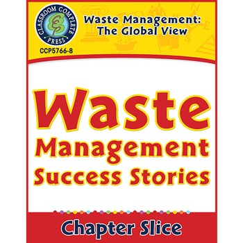 Waste: The Global View: Waste Management Success Stories Gr. 5-8