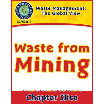 Waste: The Global View: Waste from Mining Gr. 5-8