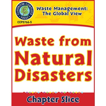 Waste: The Global View: Waste from Natural Disasters Gr. 5-8
