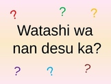 Watashi wa nan desu ka?  Japanese Interactive Big Book