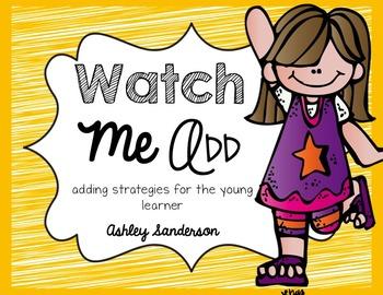 Watch Me Add {adding strategies}