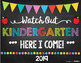 Watch Out Kindergarten, Here I Come! Back to School Photo Sign, Editable!