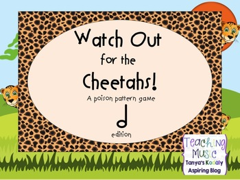 Watch Out for the Cheetahs! A Poison Pattern Rhythm Game- Half Note Edition
