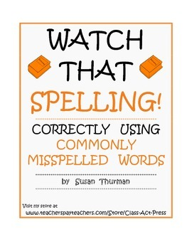 Watch That Spelling! Correctly Using Commonly Misspelled Words (8 p., $4)
