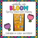 Watch Us Bloom Editable Spring Classroom Display   Door an