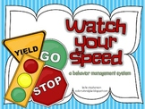 Watch Your Speed - A Behavioral Management System