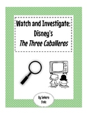 Watch and Investigate: Disney's The Three Caballeros