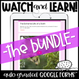 Watch and Learn: Animals & Science BUNDLE for Google Forms™