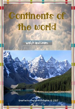 The continents of the world. Watch and Learn. Distance Learning