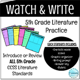 Watch and Write: Literature Skills Review for 5th Grade CCSS