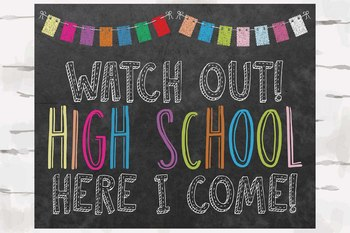 Watch out! High School Here I come! Chalkboard sign, 10x8 jpg and pdf