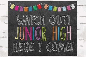 Watch out! Junior High here I come! sign, 10x8 jpg & pdf,