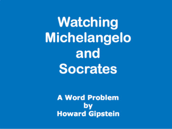 Watching Michelangelo and Socrates