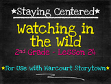 Watching in the Wild  2nd Grade Harcourt Storytown Lesson 24