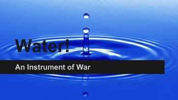 Water: An Instrument of War Notes