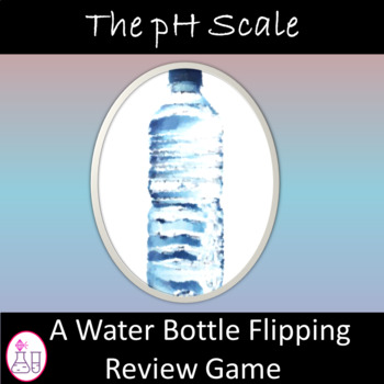 Water Bottle Flipping Review Game (The pH Scale)
