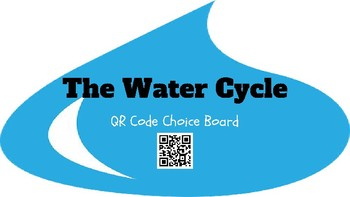 Water Cycle Choice Board with QR Codes