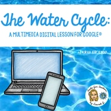 Water Cycle: A Hyperdoc Lesson for Google®