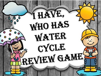 Water Cycle I Have Who Has Review Game