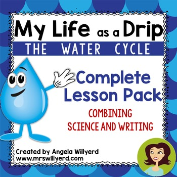 Water Cycle - My Life as a Drip {Complete Lesson Pack}  Science and Writing