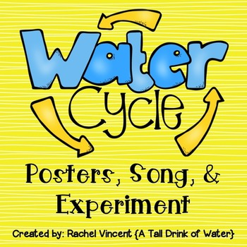 Water Cycle Posters, Song, & Experiment