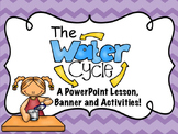Water Cycle PowerPoint Lesson-Pennant Banner-Activity Pack