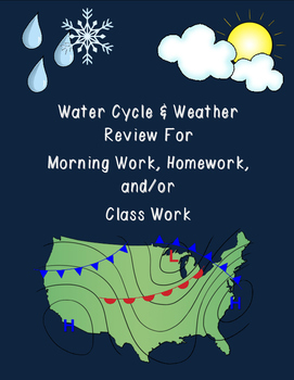 Water Cycle & Weather Daily Review for Morning Work, Homework, and/or Classwork