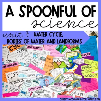 A Spoonful of Science Unit 3- Water Cycle and Bodies of Water & Landforms