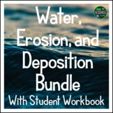 Water Erosion and Deposition BUNDLE