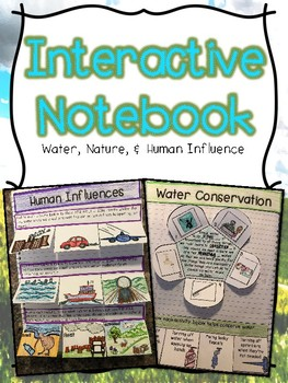 Water, Nature, & Human Influence Interactive Notebook