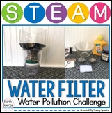 Water Pollution Water Filter STEAM and STEM Challenge