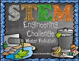 Water Pollution STEM Engineering Challenge
