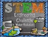 Water Pollution STEM Engineering Challenge