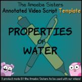 Water Properties Annotated Video Script TEMPLATE- Amoeba Sisters