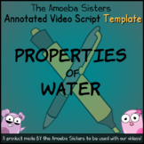 Water Properties Annotated Video Script TEMPLATE- Amoeba Sisters