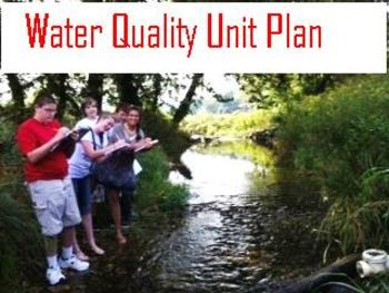 Water Quality Unit Plan and Lessons