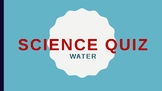 Water Quiz Power point for science in the early years