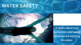 Water Safety READY TO USE (NO PREP) Lesson w 3 Video Links