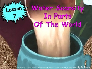 Water Scarcity In Parts of the World - Lesson 7